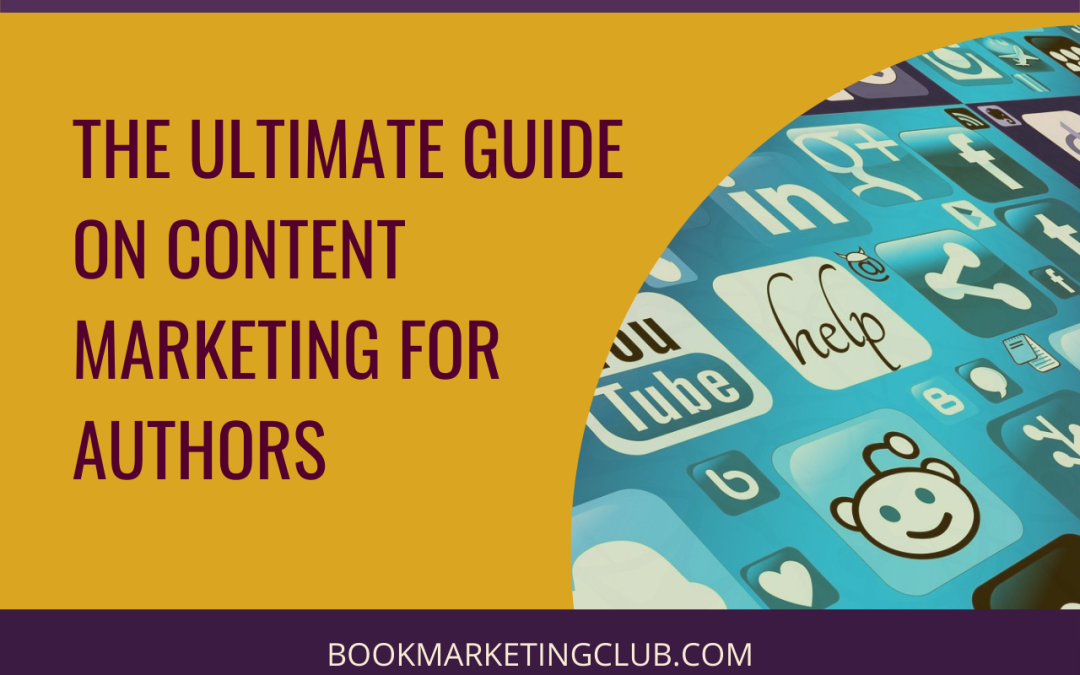 The Ultimate Guide on Content Marketing for Authors